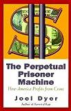 The Perpetual Prisoner Machine: How America Profits From Crime