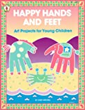 Happy Hands and Feet: Art Projects for Young Children (Kids' Stuff)