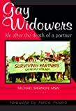 Michael Shernoff Gay Widowers: Life After the Death of a Partner
