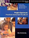 Project Spectrum: Preschool Assessment Handbook (Project Zero Frameworks for Early Childhood Education, Vol 3) (0807737682) by Howard Gardner