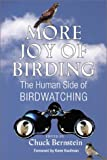 img - for More Joy of Birding: The Human Side of Birdwatching book / textbook / text book