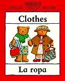 Clothes/La Rops (Bilingual First Books) (Spanish Edition)