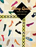 Story Quilts: Telling Your Tale in Fa...