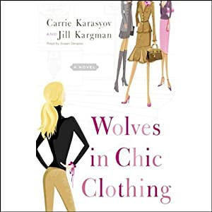 Wolves in Chic Clothing | [Carrie Karasyov, Jill Kargman]