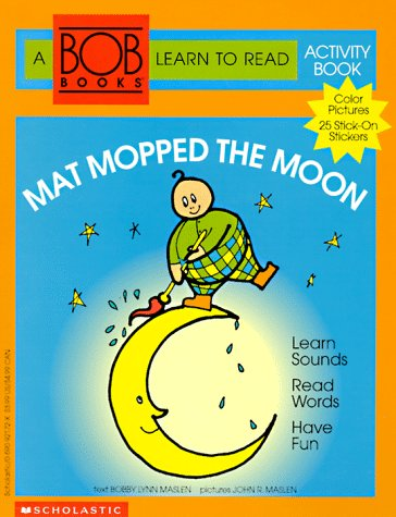 Mat Mopped the Moon (Bob Books Learn to Read Activity Book, No 1)
