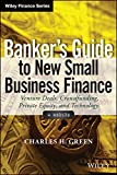 img - for Banker's Guide to New Small Business Finance: Venture Deals, Crowdfunding, Private Equity, and Technology (Wiley Finance) book / textbook / text book
