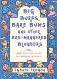 Big Burps, Bare Bums and Other Bad-Mannered Blunders (0207198543) by JACKIE FRENCH