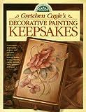Gretchen Cagle's Decorative Painting Keepsakes