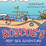 Roscoe's Deep Sea Adventure   Debi Toporoff