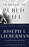 img - for In Praise of Public Life: The Honor And Purpose Of Political Service book / textbook / text book