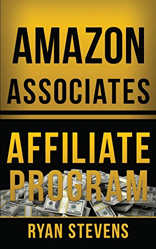 Amazon Associates Affiliate Program by Ryan Stevens ebook deal