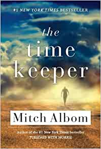 The Time Keeper - Kindle edition by Albom, Mitch. Religion ...