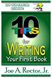 10 Tips for Writing Your First Book (Hit The Ground Running)