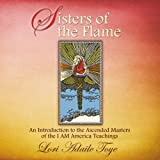 img - for Sisters of the Flame: An Introduction to the Ascended Masters of the I AM America Teachings book / textbook / text book