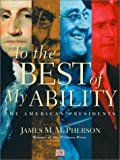 To the Best of My Ability: The American Presidents (revised) (0789481561) by DK Publishing