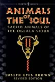 Animals of the Soul: Sacred Animals of the Oglala Sioux (Earth Quest)