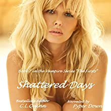 Shattered Days: The Firsts, Book 7 (       UNABRIDGED) by C.L. Quinn Narrated by Pyper Down