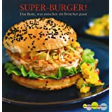 """Super-Burger! das Beste, was zwischen ein Br�tchen passtvon """"David Morgan"""""""