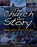 img - for By Patricia Morrison Driedger The Church, Our Story (2e) book / textbook / text book