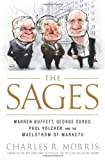 img - for The Sages: Warren Buffett, George Soros, Paul Volcker, and the Maelstrom of Markets book / textbook / text book