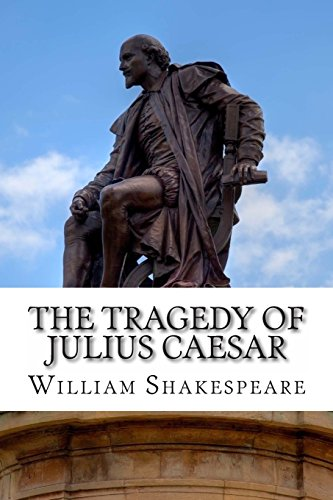 the tragedy of julius caesar by william shakespeare review Npr coverage of the tragedy of julius caesar by william shakespeare, barbara a mowat, and paul werstine news, author interviews, critics' picks and more.