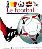 Le football (French Edition) (2070516830) by Valat, Pierre-Marie