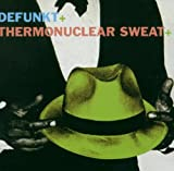 Defunkt/Defunkt + Thermonuclear Sweat