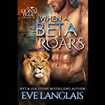 When a Beta Roars: A Lion's Pride, Book 2 | Eve Langlais
