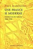 echange, troc Paul Rabinow - Une France si moderne : Naissance du social 1800-1950