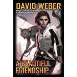 A Beautiful Friendship (Honor Harrington - Star Kingdom Book 1) ~ David Weber