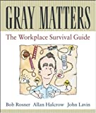 img - for Gray Matters: The Workplace Survival Guide book / textbook / text book
