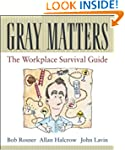 Gray Matters: The Workplace Survival...