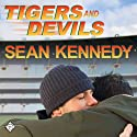 Tigers and Devils (       UNABRIDGED) by Sean Kennedy Narrated by Paul Morey