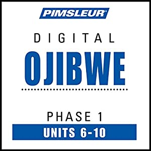Ojibwe Phase 1, Unit 06-10 Audiobook
