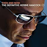 Then and Now: The Definitive Herbie Hancock by Herbie Hancock (0100-01-01)