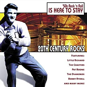 20th Century Rocks: 50's Rock 'n Roll - Is Here to Stay