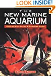 The New Marine Aquarium: Step-By-Step...