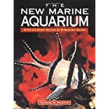 The New Marine Aquarium: Step-By-Step Setup & Stocking Guide ~ Michael S. Paletta