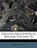 English Masterpieces Milton Volume IV (1178533824) by Mack, Maynard
