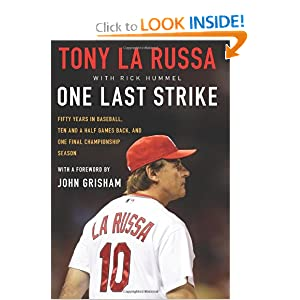 One Last Strike: Fifty Years in Baseball, Ten and a Half Games Back, and One Final Championship Season by