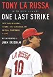 img - for One Last Strike: Fifty Years in Baseball, Ten and a Half Games Back, and One Final Championship Season book / textbook / text book