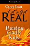 img - for Raising Godly Kids: Devotions for Parents (Let's Get Real) book / textbook / text book