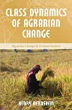 img - for Class Dynamics of Agrarian Change (Agrarian Change and Peasant Studies Series) book / textbook / text book