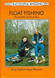 Float Fishing: Stillwater and Canals (Successful Fishing) (0947674241) by Webb, Steve