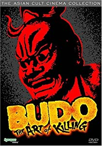 Budo:the Art of Killing