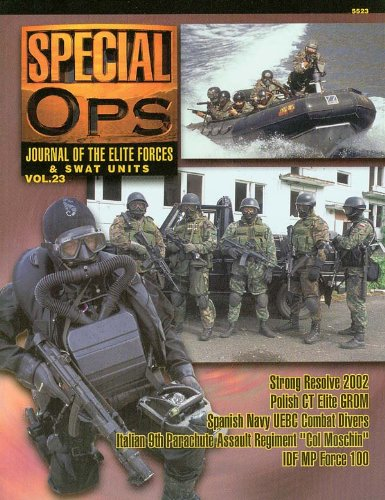 Concord Publications Special Ops Journal #23 Strong Resolve 2002 Polish count  Elite GROM Spanish Navy UEBC Combat Devers Italian 9th Parachute Assault Regiment  inches Col Moschin inches  IDF MP Force 100