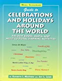 Neal-Schuman Guide to Celebrations and Holidays Around the World: The Best Books, Media, and Multicultural Learning Activities