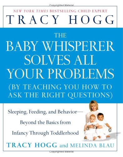 Image for The Baby Whisperer Solves All Your Problems: Sleeping, Feeding, and Behavior--Beyond the Basics from Infancy Through Toddlerhood
