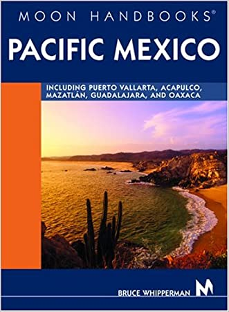 Pacific Mexico: Including Acapulco, Puerto Vallarta, Oaxaca, Guadalajara, and Mazatlian (Moon Pacific Mexico)
