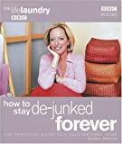 The Life Laundry 2: How to Stay De-Junked Forever